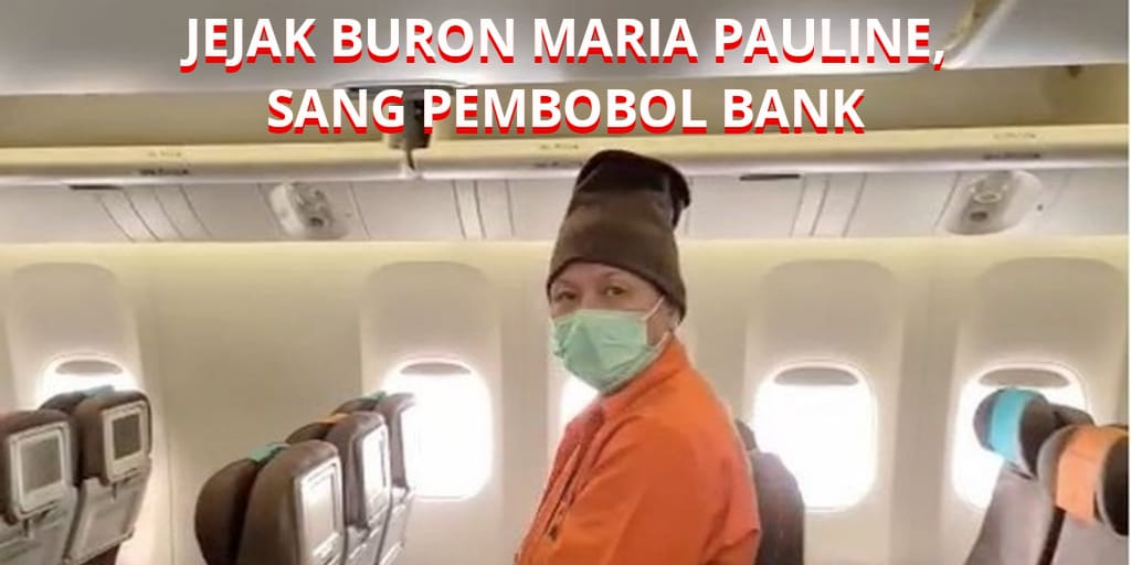 JEJAK BURON MARIA PAULINE LUMOWA ,SANG PEMBOBOL BANK